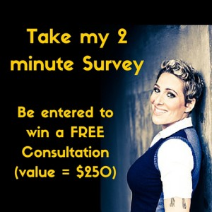 Answer my quick survey, be entered to win a free consultation